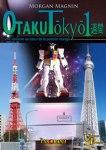 """Parution de """"Otaku Tōkyō isshūkan"""" : 15 Mai 2012"""