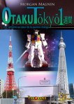 "Publication of ""Otaku Tōkyō isshūkan"" French edition: May 15, 2012"